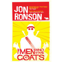 The Men Who Stare At Goats by Jon Ronson, 9780330375481