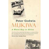 Mukiwa: A White Boy in Africa by Peter Godwin, 9780330450102
