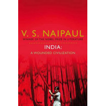 India: A Wounded Civilization by V. S. Naipaul, 9780330522717