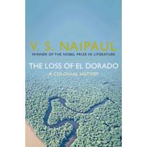 The Loss of El Dorado: A Colonial History by V. S. Naipaul, 9780330522847