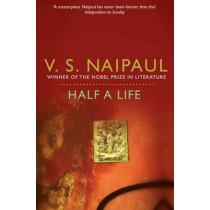 Half a Life by V. S. Naipaul, 9780330522854
