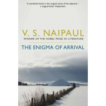 The Enigma of Arrival: A Novel in Five Sections by V. S. Naipaul, 9780330522861