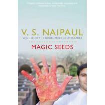Magic Seeds by V. S. Naipaul, 9780330522878