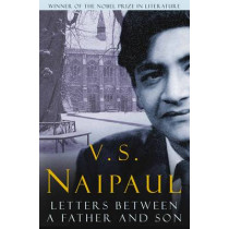 Letters Between a Father and Son by V. S. Naipaul, 9780330522960