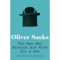 The Man Who Mistook His Wife for a Hat by Oliver Sacks, 9780330523622