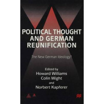 Political Thought and German Reunification: The New German Ideology? by Howard Williams, 9780333749777