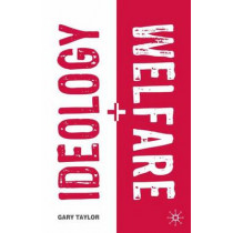 Ideology and Welfare by Gary Taylor, 9780333929308