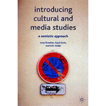 Introducing Cultural and Media Studies: A Semiotic Approach by Tony Thwaites, 9780333972472