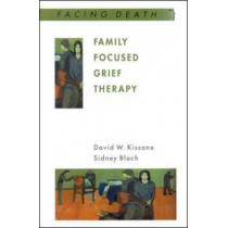 Family Focused Grief Therapy by David Kissane, 9780335203499