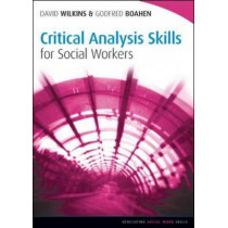 Critical Analysis Skills for Social Workers by David Wilkins, 9780335246496