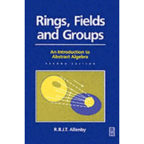 Rings, Fields and Groups by Reg Allenby, 9780340544402