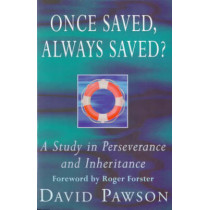 Once Saved, Always Saved?: A Study in Perseverance and Inheritance by David Pawson, 9780340610664