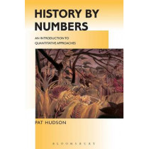 History by Numbers: An Introduction to Quantitative Approaches by Pat Hudson, 9780340614686