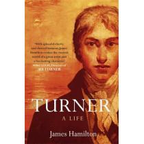 Turner - A Life by James Hamilton, 9780340628119