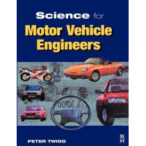Science for Motor Vehicle Engineers by Peter Twigg, 9780340645277