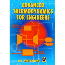 Advanced Thermodynamics for Engineers by D. Winterbone, 9780340676998