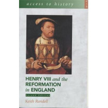 Access To History: Henry VIII and the Reformation in England 2nd Edition by Keith Randell, 9780340782156