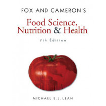 Fox and Cameron's Food Science, Nutrition & Health by Michael E. J. Lean, 9780340809488