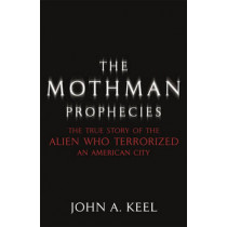 The Mothman Prophecies by John A. Keel, 9780340824467