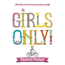 Girls Only! All About Periods and Growing-Up Stuff by Victoria Parker, 9780340878286