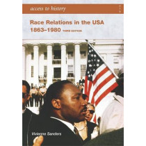 Access to History: Race Relations in the USA 1863-1980: Third edition by Vivienne Saunders, 9780340907054
