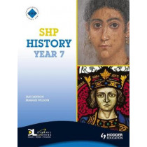 SHP History Year 7 Pupil's Book by Maggie Wilson, 9780340907337