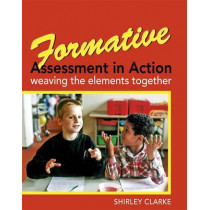 Formative Assessment in Action: weaving the elements together by Shirley Clarke, 9780340907825