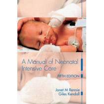 A Manual of Neonatal Intensive Care by Janet M. Rennie, 9780340927717