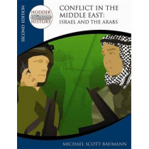 Hodder Twentieth Century History: Conflict in the Middle East: Israel and the Arabs 2nd Edition by Michael Scott-Baumann, 9780340929346