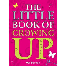 Little Book of Growing Up by Victoria Parker, 9780340930991