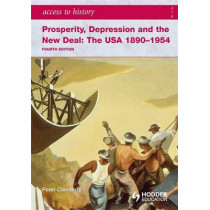 Access to History: Prosperity, Depression and the New Deal: The USA 1890-1954 4th Ed by Peter Clements, 9780340965887
