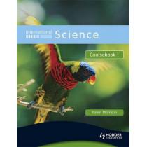 International Science Coursebook 1 by Karen Morrison, 9780340966037