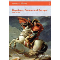 Access to History: Napoleon, France and Europe Third Edition by Andrina Stiles, 9780340986769