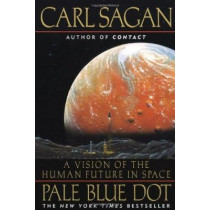 Pale Blue Dot: a Vision of the Human Future in Space by Carl Sagan, 9780345376596
