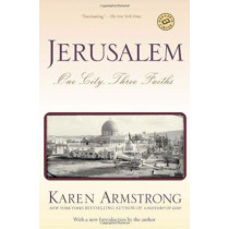 Jerusalem: One City, Three Faiths by Karen Armstrong, 9780345391681