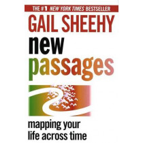 New Passages: Mapping Your Life Across Time by Gail Sheehy, 9780345404459