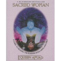 Sacred Woman: A Guide to Healing the Feminine Body, Mind and Spirit by Queen Afua, 9780345434869