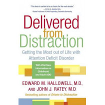 Delivered from Distraction: Getting the Most Out of Life with Attention Deficit Disorder by Dr. John J. Ratey, 9780345442314