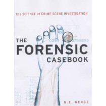 The Forensic Casebook: The Science of Crime Scene Investigation by N.E. Genge, 9780345452030