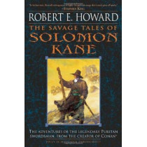 The Savage Tales of Solomon Kane by Howard, Robert E., 9780345461506