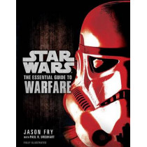 The Essential Guide to Warfare: Star Wars by Jason Fry, 9780345477620