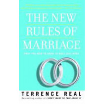 The New Rules of Marriage: What You Need to Know to Make Love Work by Terrence Real, 9780345480866