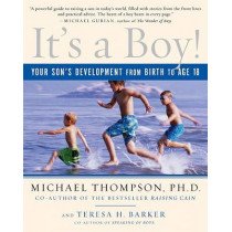 It's a Boy!: Your Son's Development from Birth to Age 18 by Michael Thompson, 9780345493965