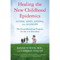 Healing The New Childhood Epidemics, 9780345494511
