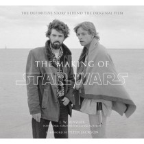 The Making of Star Wars: the Definitive Story Behind the Original Film : Based on the Lost Interviews from the Official Lucasfilm Archives by J W Rinzler, 9780345494764