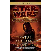 Fatal Alliance: Star Wars Legends (the Old Republic) by Sean Williams, 9780345511331