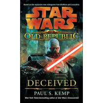 Deceived: Star Wars Legends (the Old Republic) by Paul S Kemp, 9780345511393