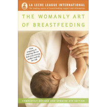 The Womanly Art of Breastfeeding: Completely Revised and Updated 8th Edition by La Leche League International, 9780345518446