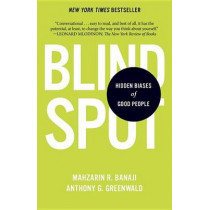 Blindspot: Hidden Biases of Good People by Mahzarin R Banaji, 9780345528438