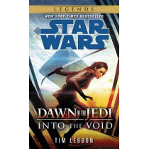 Into the Void: Star Wars Legends (Dawn of the Jedi) by Tim Lebbon, 9780345545053